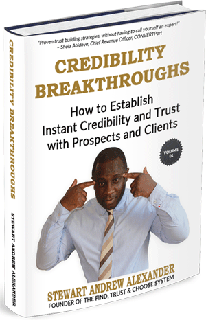 Credibility Breakthroughs Book: How to Establish Instant Credibility and Trust with Prospects and Clients, by Stewart Andrew Alexander